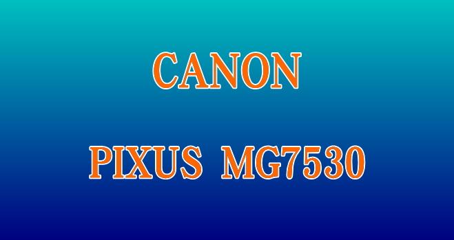CANONプリンターMG7530